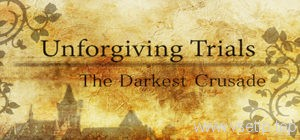 unforgiving-trials-the-darkest-crusade